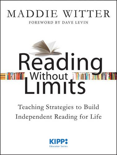 Reading Without Limits Teaching Strategies to Build Independent Reading for Life  2013 9781118472156 Front Cover