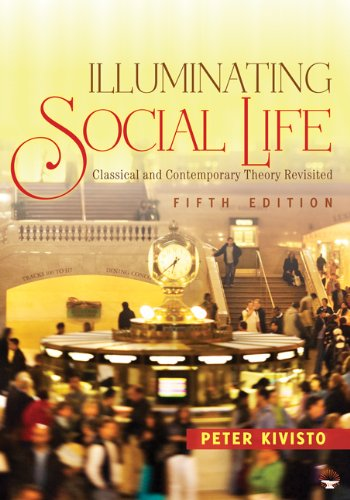 Illuminating Social Life Classical and Contemporary Theory Revisited 5th 2011 edition cover