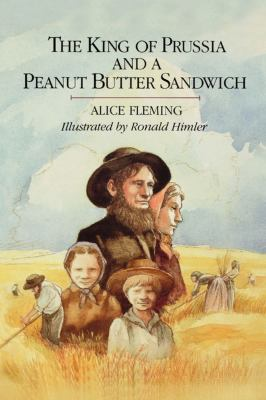 King of Prussia and a Peanut Butter Sandwich   2009 9781442412156 Front Cover