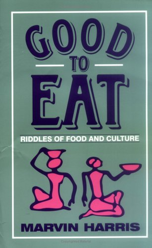 Good to Eat Riddles of Food and Culture  1998 (Reprint) edition cover