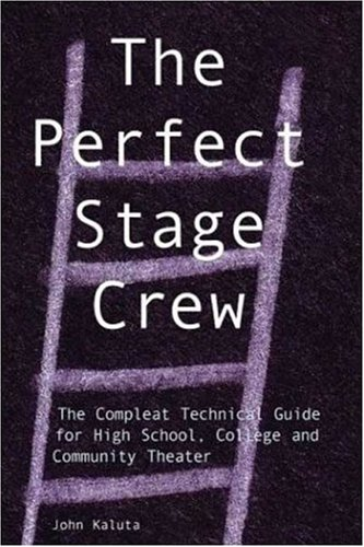 Perfect Stage Crew The Compleat Technical Guide for High School, College, and Community Theater  2003 edition cover