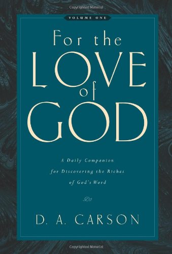 For the Love of God A Daily Companion for Discovering the Riches of God's Word 2nd 2006 edition cover