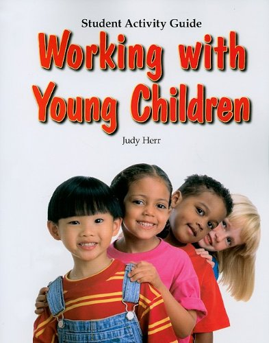 Working with Young Children  6th 2008 (Activity Book) 9781590708156 Front Cover