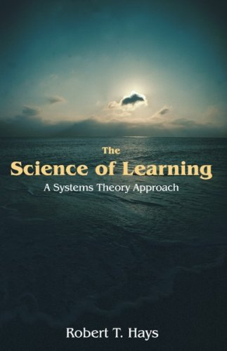 Science of Learning A Systems Theory Perspective  2006 9781599424156 Front Cover