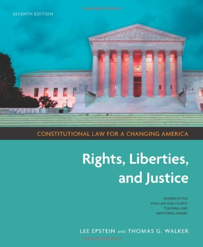 Constitutional Law for a Changing America: Rights, Liberties, and Justice, 7th Edition  7th 2008 (Revised) edition cover