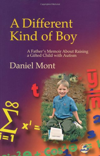 Different Kind of Boy A Father's Memoir about Raising a Gifted Child with Autism  2002 9781843107156 Front Cover
