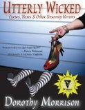 Utterly Wicked: Curses, Hexes & Other Unsavory Notions  0 edition cover