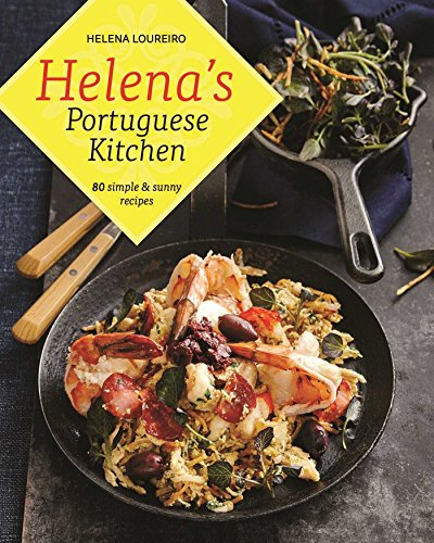Helena's Portuguese Kitchen 80 Simple and Sunny Recipes  2015 9781988002156 Front Cover
