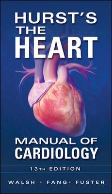 Hurst's the Heart Manual of Cardiology  13th 2013 edition cover