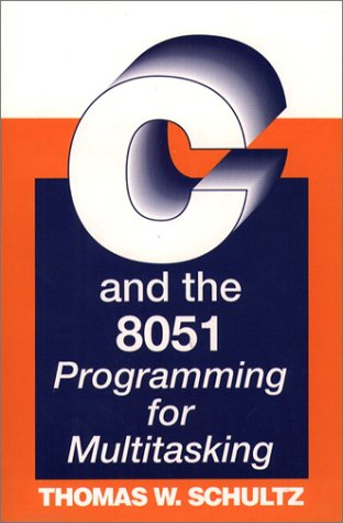 C and the 8051 Programming for Multitasking 1st 1993 9780137538157 Front Cover