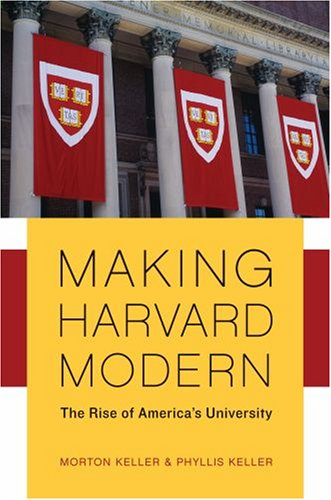 Making Harvard Modern The Rise of America's University 2nd 2007 edition cover