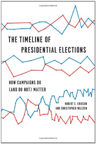 Timeline of Presidential Elections How Campaigns Do (and Do Not) Matter  2012 edition cover