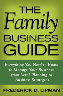 Family Business Guide Everything You Need to Know to Manage Your Business from Legal Planning to Business Strategies  2010 (Guide (Instructor's)) 9780230105157 Front Cover