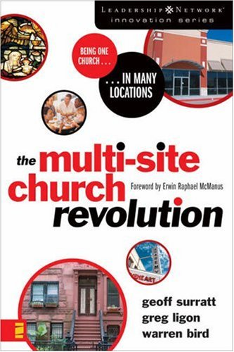 Multi-Site Church Revolution Being One Church in Many Locations  2006 edition cover