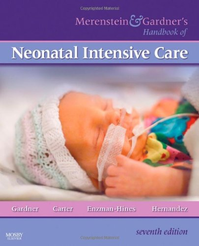 Merenstein and Gardner's Handbook of Neonatal Intensive Care  7th 2011 edition cover