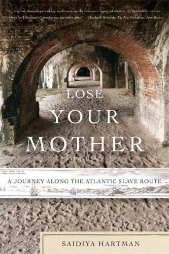 Lose Your Mother A Journey along the Atlantic Slave Route N/A edition cover