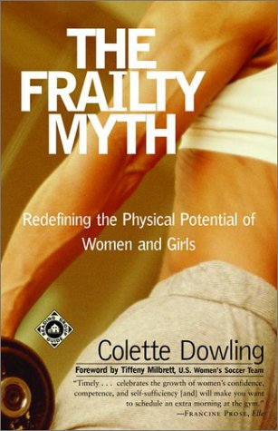 Frailty Myth Redefining the Physical Potential of Women and Girls  2000 (Reprint) edition cover