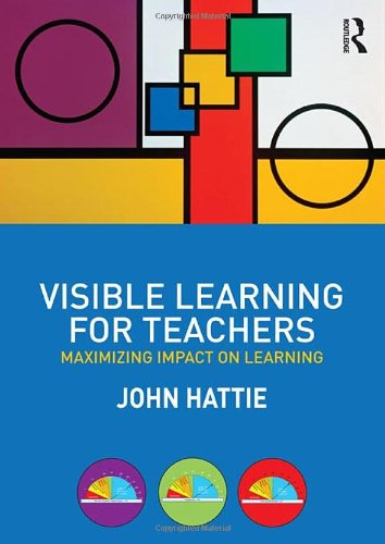 Visible Learning for Teachers Maximizing Impact on Learning  2012 edition cover