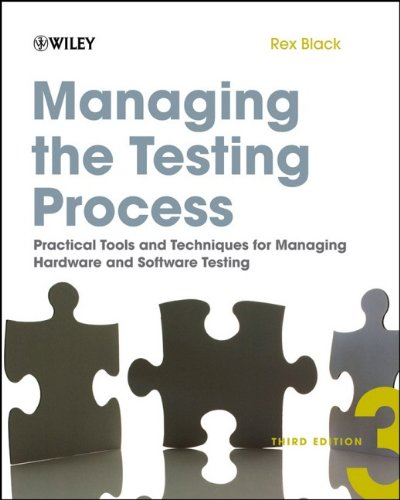 Managing the Testing Process Practical Tools and Techniques for Managing Hardware and Software Testing 3rd 2009 edition cover