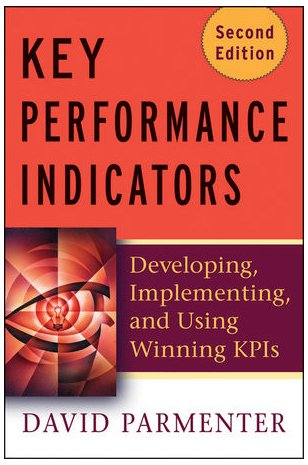 Key Performance Indicators Developing, Implementing, and Using Winning KPIs 2nd 2010 edition cover