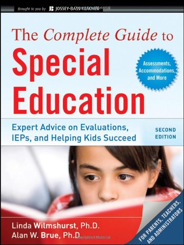 Complete Guide to Special Education Expert Advice on Evaluations, IEPs, and Helping Kids Succeed 2nd 2010 (Guide (Instructor's)) edition cover