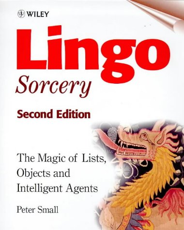 Lingo Sorcery The Magic of Lists, Objects and Intelligent Agents 2nd 1999 (Revised) 9780471986157 Front Cover