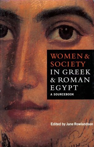 Women and Society in Greek and Roman Egypt A Sourcebook  1998 edition cover
