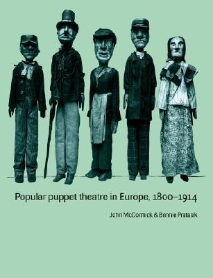 Popular Puppet Theatre in Europe, 1800-1914   2004 9780521616157 Front Cover