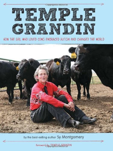 Temple Grandin How the Girl Who Loved Cows Embraced Autism and Changed the World  2012 9780547443157 Front Cover