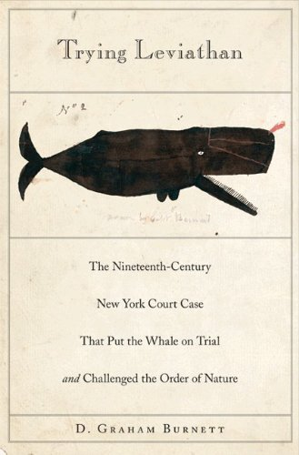 Trying Leviathan The Nineteenth-Century New York Court Case That Put the Whale on Trial and Challenged the Order of Nature  2007 edition cover