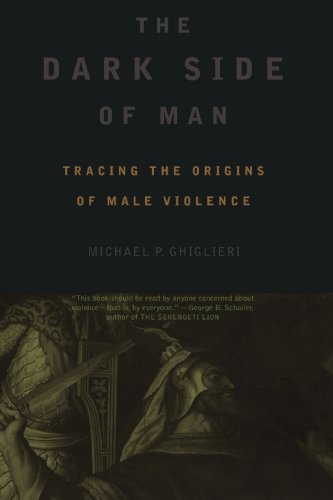 Dark Side of Man Tracing the Origins of Male Violence  2000 edition cover