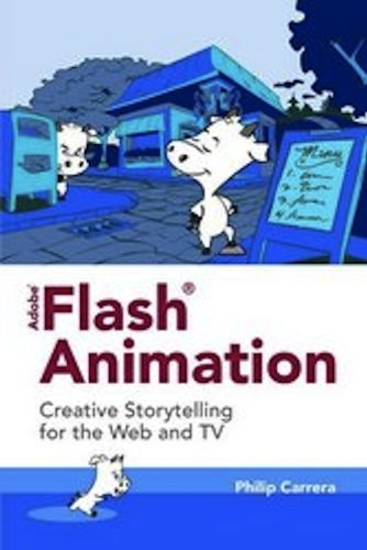 Adobe� Flash� Animation Creative Storytelling for Web and TV  2011 (Revised) 9780763784157 Front Cover