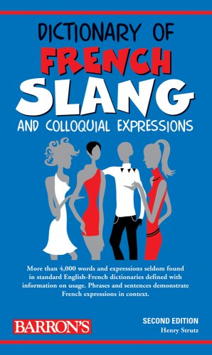 Dictionary of French Slang and Colloquial Expressions  2nd 2009 (Revised) edition cover
