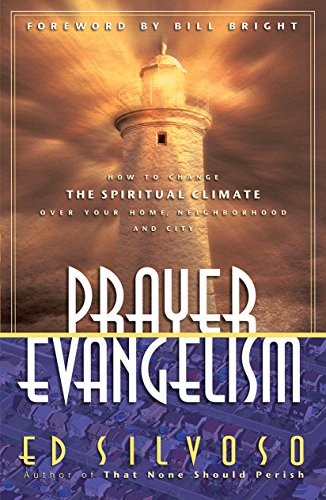 Prayer Evangelism How to Change the Spiritual Climate over Your Home, Neighborhood and City N/A edition cover