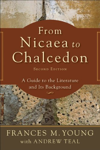 From Nicaea to Chalcedon A Guide to the Literature and Its Background 2nd edition cover