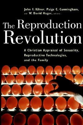 Reproduction Revolution A Christian Appraisal of Sexuality, Reproductive Technologies, and the Family  2000 9780802847157 Front Cover