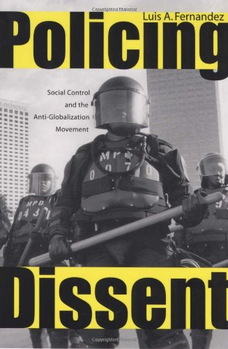 Policing Dissent Social Control and the Anti-Globalization Movement  2008 edition cover