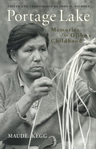 Portage Lake Memories of an Ojibwe Childhood Reprint 9780816624157 Front Cover