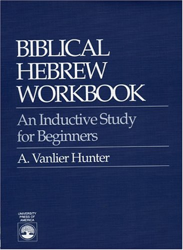 Biblical Hebrew Workbook An Inductive Study for Beginners Student Manual, Study Guide, etc. edition cover