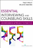 Essential Interviewing and Counseling Skills An Integrated Approach to Practice  2014 edition cover