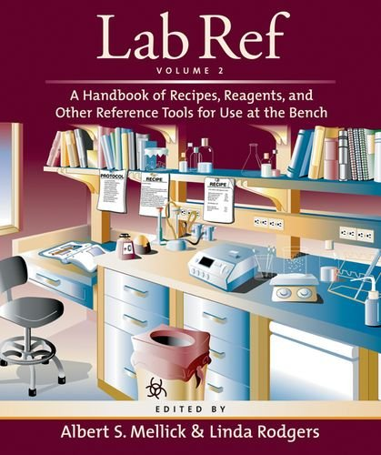 Lab Ref, Volume 2 A Handbook of Recipes, Reagents, and Other Reference Tools for Use at the Bench  2007 edition cover