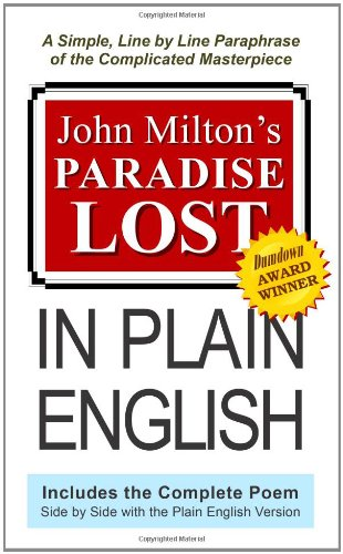 John Milton's Paradise Lost, in Plain English A Simple, Line by Line Translation of the Complicated Masterpiece  2009 edition cover