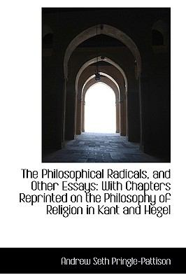 The Philosophical Radicals, and Other Essays: With Chapters Reprinted on the Philosophy of Religion  2009 edition cover
