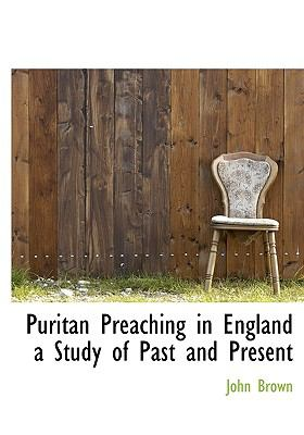 Puritan Preaching in England a Study of Past and Present N/A edition cover