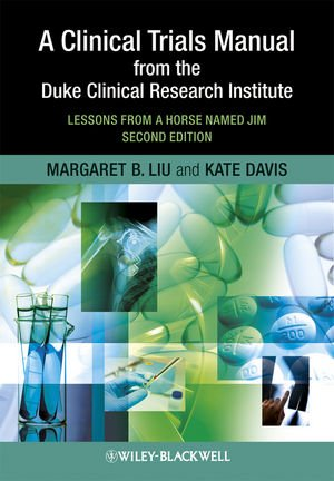Clinical Trials Manual from the Duke Clinical Research Institute Lessons from a Horse Named Jim 2nd 2010 edition cover