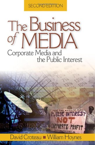 Business of Media Corporate Media and the Public Interest 2nd 2006 (Revised) edition cover