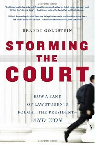 Storming the Court How a Band of Law Students Fought the President - And Won  2006 9781416535157 Front Cover