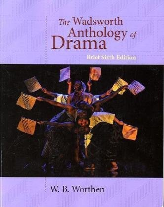 Wadsworth Anthology of Drama, Brief Edition  6th 2011 edition cover