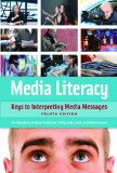 Media Literacy Keys to Interpreting Media Messages 4th 2014 (Revised) edition cover