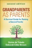 Grandparents As Parents, Second Edition A Survival Guide for Raising a Second Family 2nd 2013 (Revised) edition cover